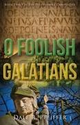 O Foolish Galatians
