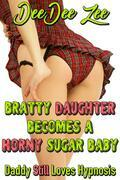 Bratty Daughter Becomes a Horny Sugar Baby: Daddy Still Loves Hypnosis