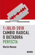 1/julio/2018. Cambio radical o dictadura perfecta
