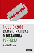 1/julio/2018. Cambio radical o dictadura perfecta