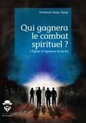Qui gagnera le combat spirituel ?