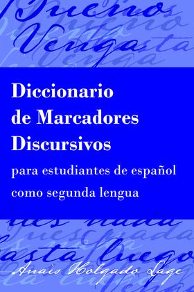 Diccionario de Marcadores Discursivos para estudiantes de español como segunda lengua