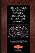 The Catholic Revival in Modern European Literature (1890–1945)