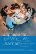 Unprepared for What We Learned