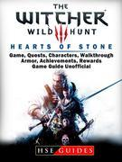 The Witcher 3 Hearts of Stone Game, Quests, Characters, Walkthrough, Armor, Achievements, Rewards, Game Guide Unofficial