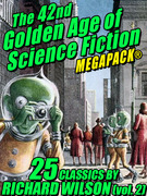 The 42nd Golden Age of Science Fiction MEGAPACK®: Richard Wilson. (vol. 2)