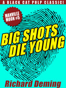 Big Shots Die Young: Manville Moon #5