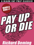 Pay Up or Die: Manville Moon #7