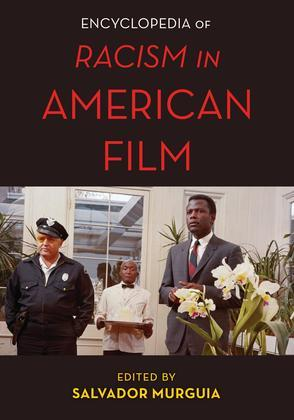The Encyclopedia of Racism in American Films