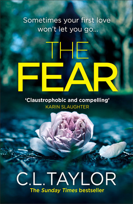 The Fear: The sensational new thriller from the Sunday Times bestseller, now in a brand new look for 2018