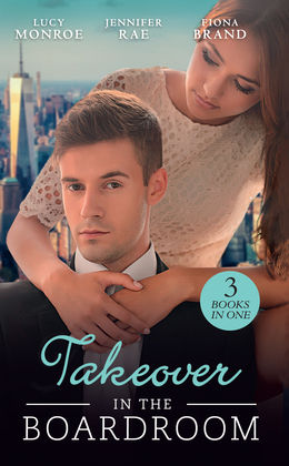 Takeover In The Boardroom: An Heiress for His Empire (Ruthless Russians) / Who's Calling the Shots? / A Tangled Affair (Mills & Boon M&B)