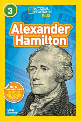 National Geographic Kids Readers: Alexander Hamilton (Readers)