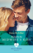 Healed By The Midwife's Kiss (Mills & Boon Medical) (The Midwives of Lighthouse Bay, Book 2)