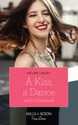 A Kiss, A Dance & A Diamond (Mills & Boon True Love) (The Cedar River Cowboys, Book 6)