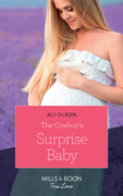 The Cowboy's Surprise Baby (Mills & Boon True Love) (Spring Valley, Texas, Book 2)