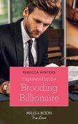 Captivated By The Brooding Billionaire (Mills & Boon True Love) (Holiday with a Billionaire, Book 1)
