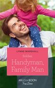 Soldier, Handyman, Family Man (Mills & Boon True Love) (American Heroes, Book 35)