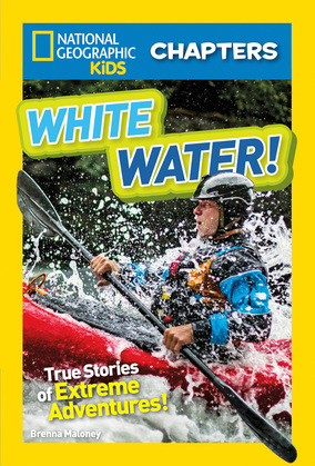 National Geographic Kids Chapters: White Water (National Geographic Kids Chapters)