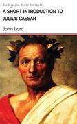 A Short Introduction to Julius Caesar