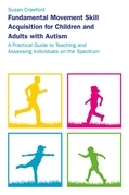 Fundamental Movement Skill Acquisition for Children and Adults with Autism