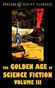 The Golden Age of Science Fiction - Volume III