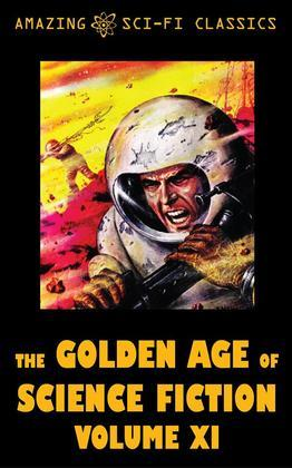 The Golden Age of Science Fiction - Volume XI