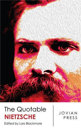 The Quotable Nietzsche