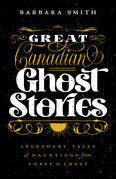 Great Canadian Ghost Stories