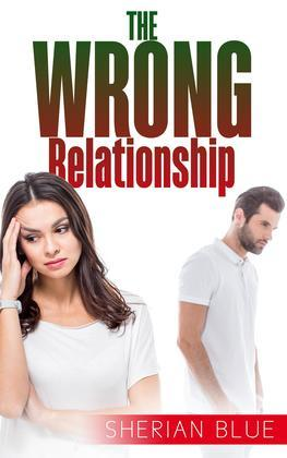 The Wrong Relationship