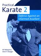 Practical Karate Volume 2: Defense Against an Unarmed Assailant