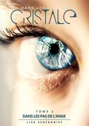 Dans les yeux de Cristale