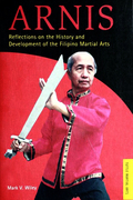 Arnis: Reflections on the History and Development of Filipino Martial Arts