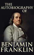 Autobiography of Benjamin Franklin, The The