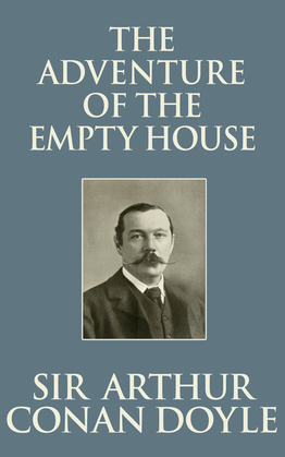 Adventure of the Empty House, The The