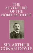 Adventure of the Noble Bachelor, The The