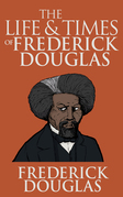 Life and Times of Frederick Douglass, Th The