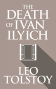Death of Ivan Ilyich, The The