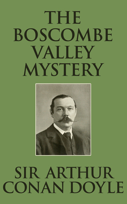 Boscombe Valley Mystery, The The