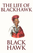 The Life of Black Hawk