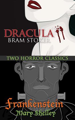 Two Horror Classics - Frankenstein & Dracula