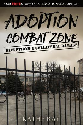 Adoption Combat Zone: Deceptions and Collateral Damage
