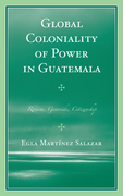 Global Coloniality of Power in Guatemala: Racism, Genocide, Citizenship