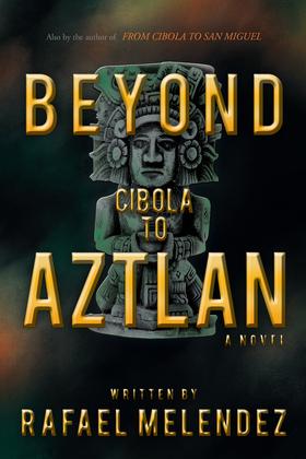 Beyond Cibola to Aztlan