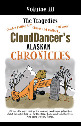 Clouddancer's Alaskan Chronicles, Volume Iii