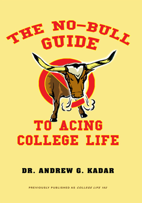 The No-Bull Guide to Acing College Life