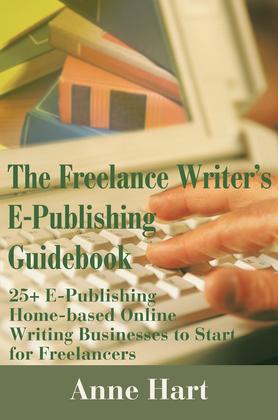 The Freelance Writer's E-Publishing Guidebook