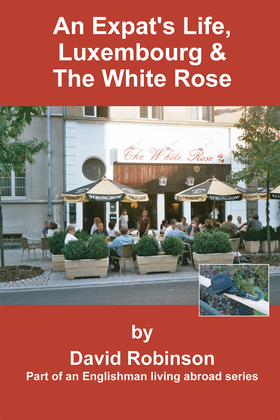 An Expat's Life, Luxembourg & the White Rose