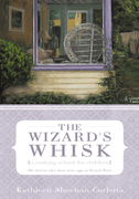 The Wizard's Whisk---A Cooking School for Children