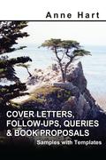 Cover Letters, Follow-Ups, Queries & Book Proposals