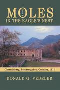 Moles in the Eagle's Nest
